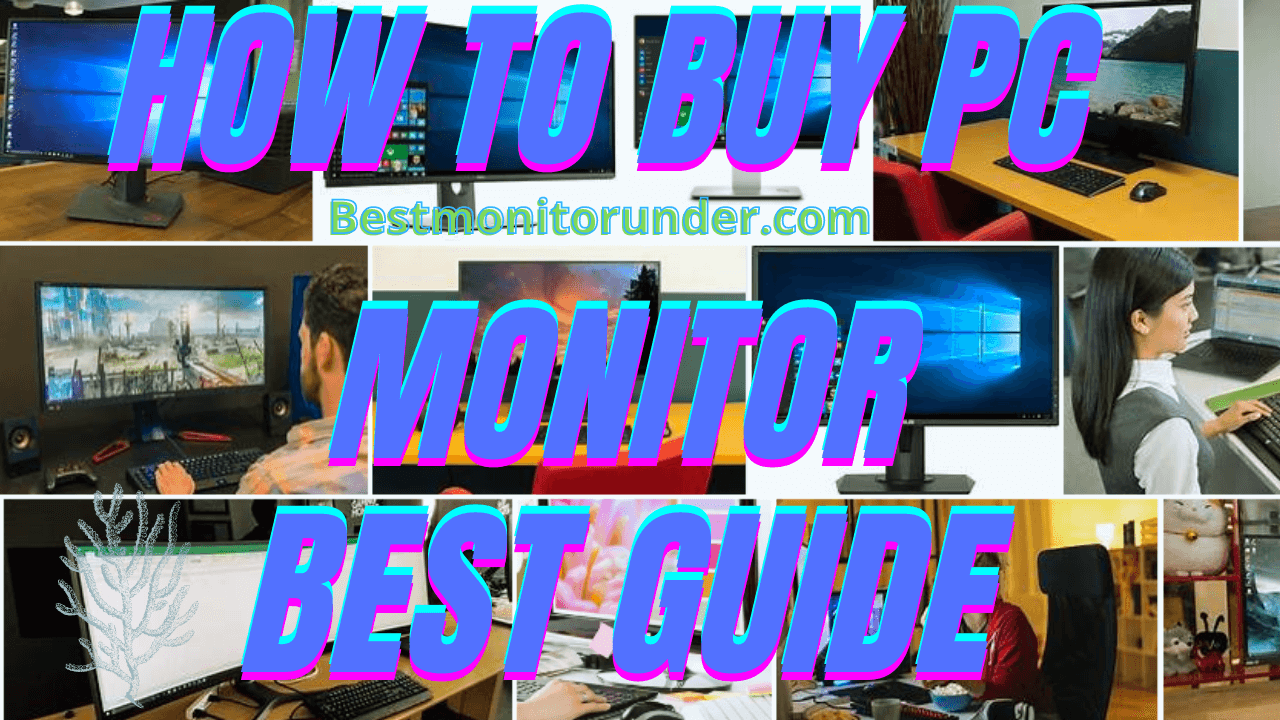 How to Buy a PC Monitor: Few things to consider Easy Guide 2021