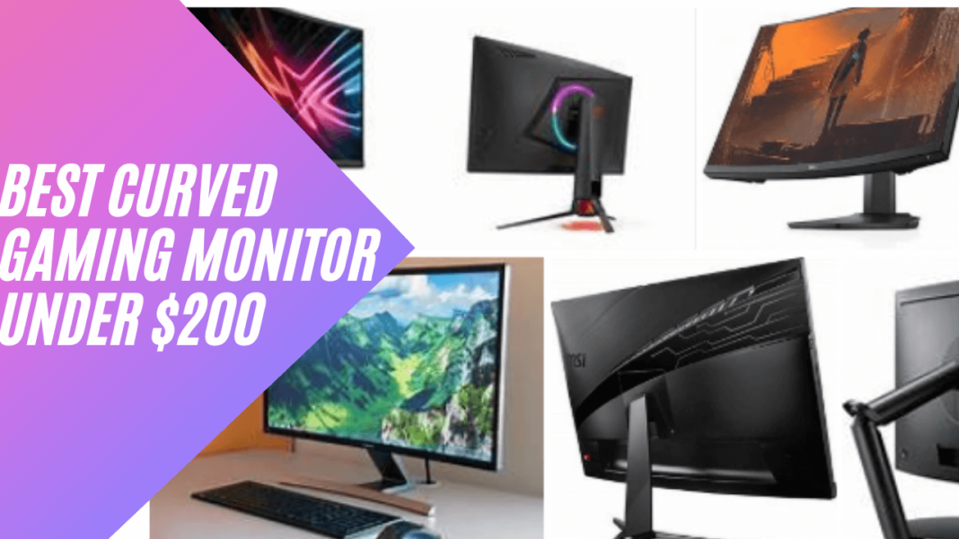 Top Best Curved Gaming Monitor Under $200