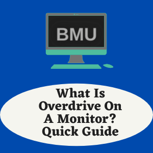 What Is Overdrive On A Monitor Quick Guide