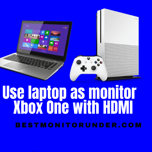 How to Use Laptop as Monitor for Xbox One with HDMI